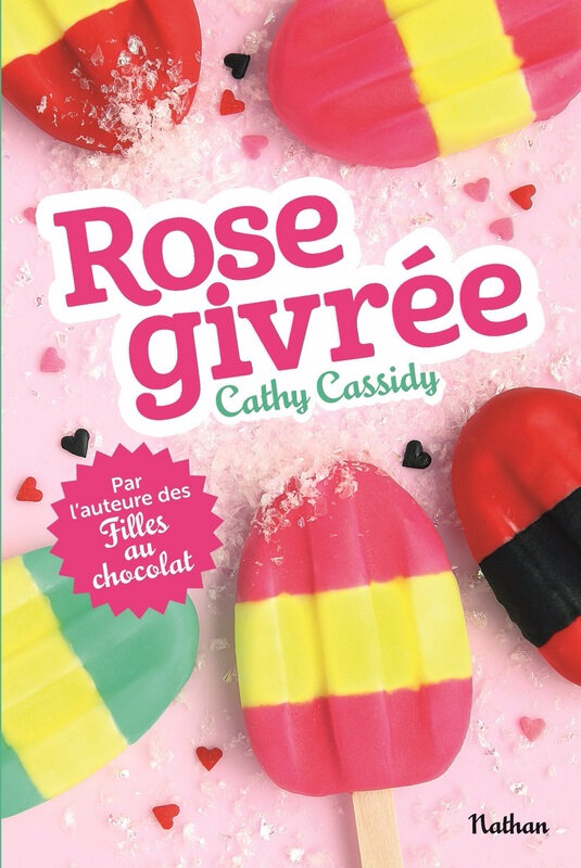 """Cathy Cassidy - """"Rose givrée""""."""