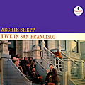 Archie Shepp - 1966 - Live In San Francisco (Impulse!)