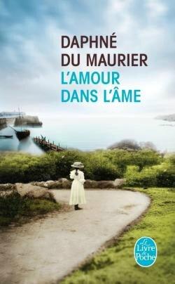 """""""L'amour dans l'âme"""" de Daphné Du Maurier"""