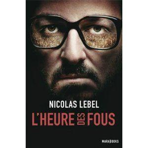 L'heure des fous Nicolas Lebel Lectures de Liliba