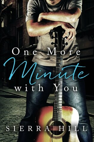 One More Minute with You by Sierra Hill (ARC provided via NetGalley for an honest review)