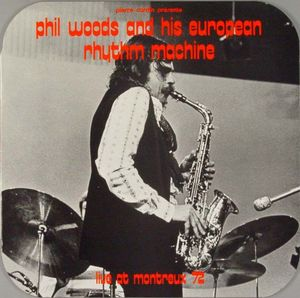 Phil_Woods_and_his_europeen_rhythm_machine___1972___Live_At_Montreux_72__MGM_