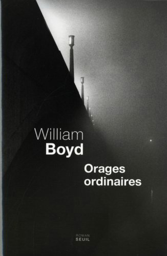 Orages ordinaires - William Boyd Lectures de Liliba