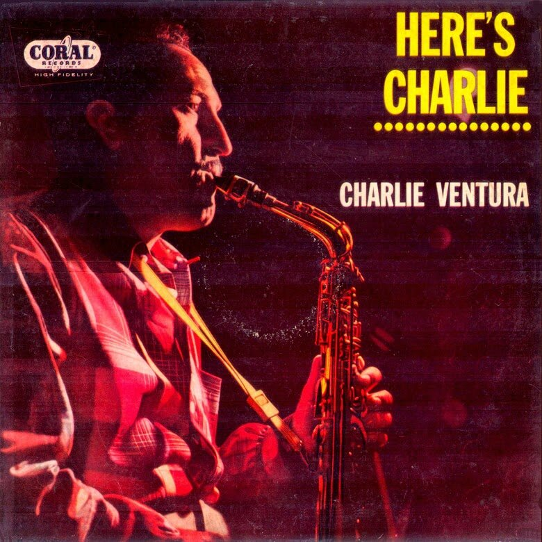 Charlie Ventura - 1953 - Here's Charlie (Coral)