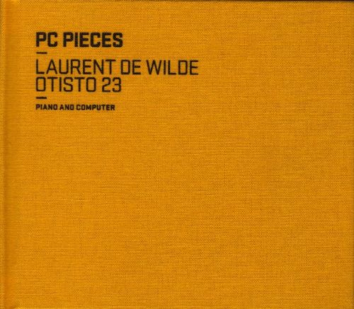 Laurent de Wilde & Otisto 23 - 2007 - PC Pieces (Nocturne)