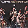 Roland Kirk - 1968 - Volunteered Slavery (Atlantic)