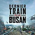 Dernier train pour busan (le train du bonheur)