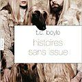 Histoires sans issue- t.c boyle