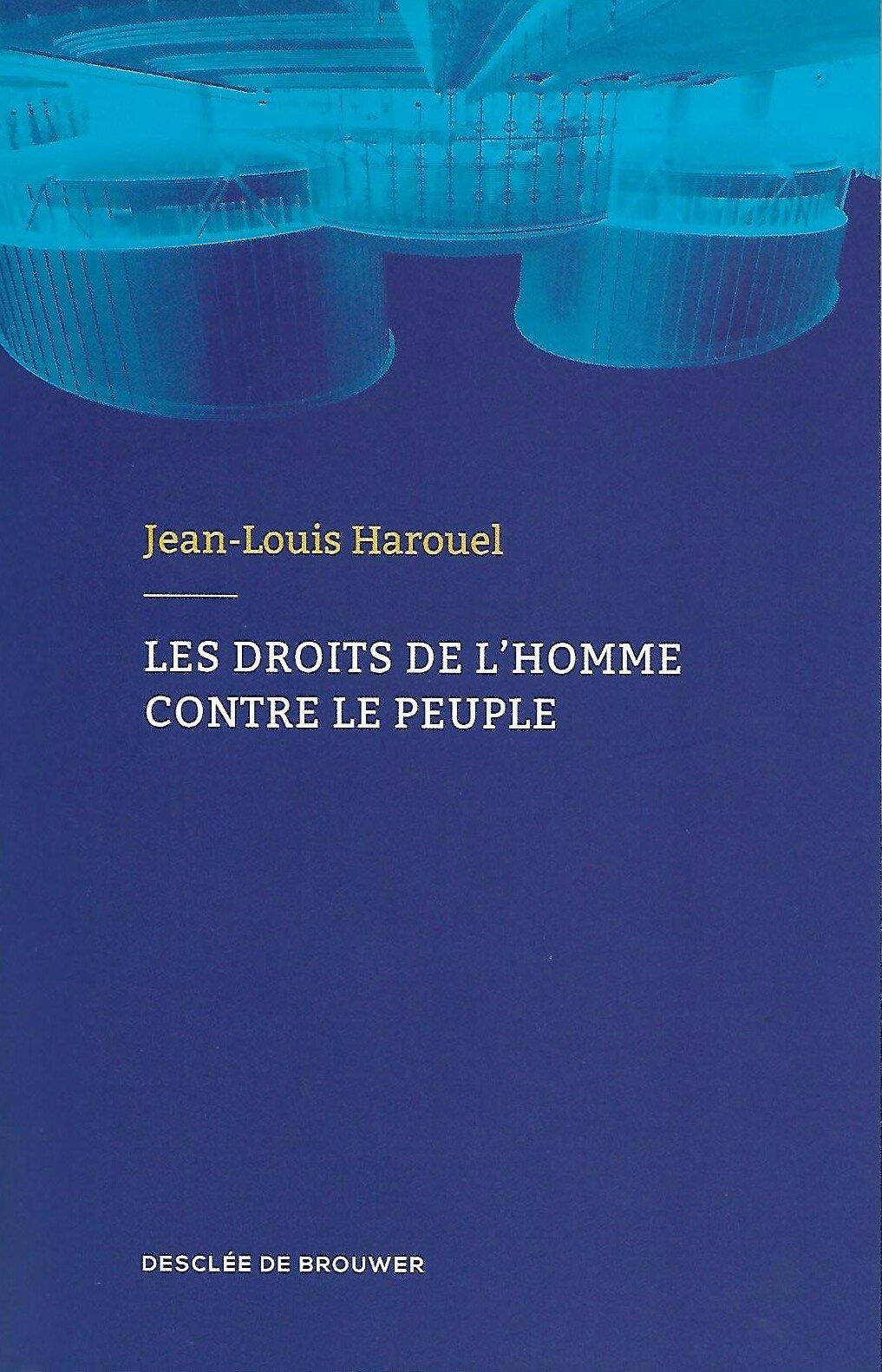 Les Droits de l'homme contre le peuple - par Jean-Louis Haourel