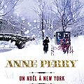 Un noël à new york, de anne perry