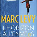 L'horizon à l'envers, de marc levy