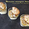 Mousse mangue banane et son cookie coco et chocolat blanc
