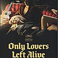Only lovers left alive - de jim jarmusch