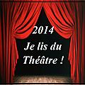 Challenge en 2014, je lis du théâtre !