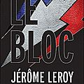 Le bloc - Jrme Leroy
