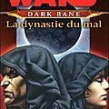 Dark bane - la dynastie du mal