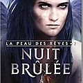 La peau des rves, tome 2: Nuit Brle - Charlotte Bousquet