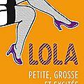 Lola petite, grosse et excitée de louisa méonis