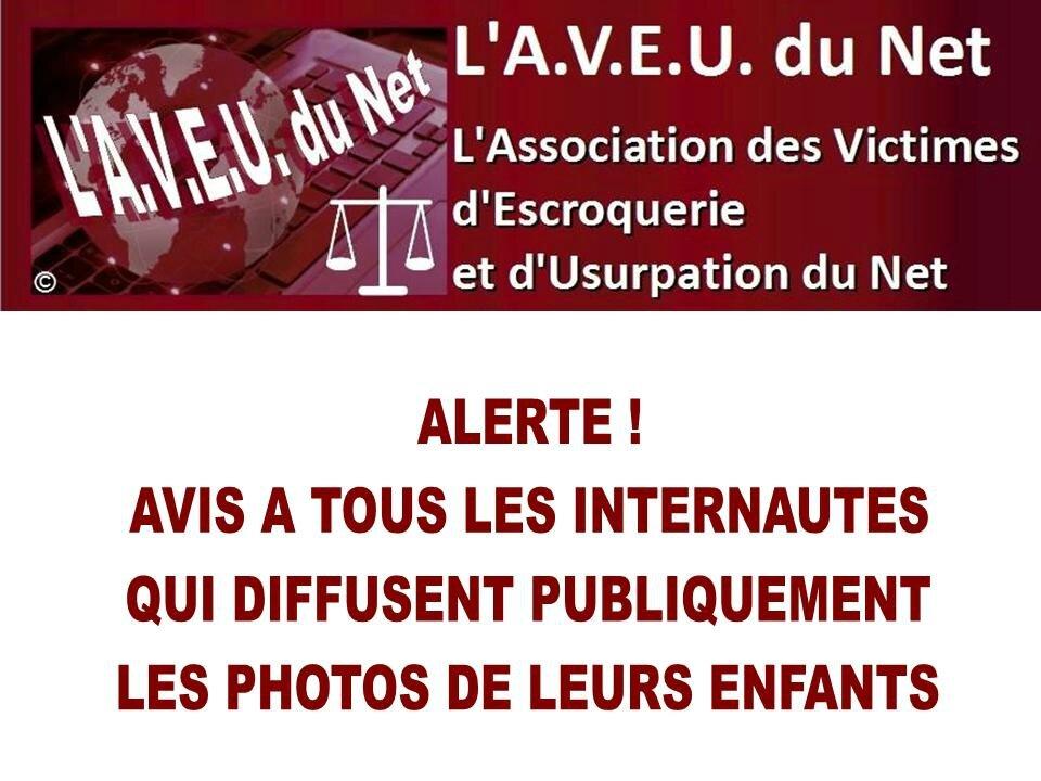 ALERTE ! AVIS A TOUS LES INTERNAUTES QUI DIFFUSENT PUBLIQUEMENT LES PHOTOS DE LEURS ENFANTS
