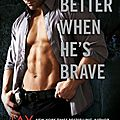 Better when he's brave (welcome to the point #3) by jay crownover
