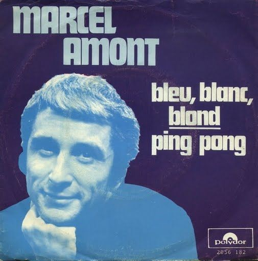 Marcel Amont Blue Blanc Blond 73-01 Polydor 2050182[1]