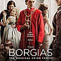 The borgias de neil jordan avec jeremy irons, françois arnaud, holliday grainger, david oakes, michel muller