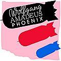 Phoenix - Wolfgang Amadeus Phoenix