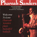 Pharoah Sanders - 1990 - Welcome To Love (Timeless)