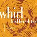 Fred Hersch Trio - 2010 - Whirl (Palmetto)