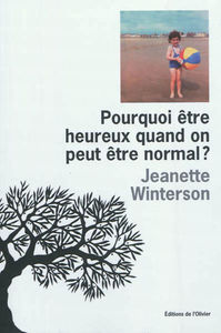 pourquoi_etre_heureux_quand_on_peut_etre_normal_jeanette_winterson