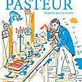 Album jeunesse louis pasteur- enquêtes pour la science : pasteur l'experimentateur