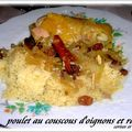 POULET AU COUSCOUS D'OIGNONS ET RAISINS SECS 