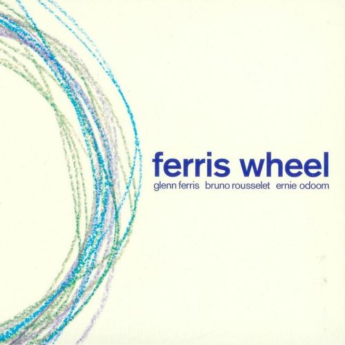 Glenn Ferris - 2009 - Ferris Wheel (Yellowbird)