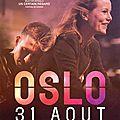 [ critique] ( 10/10 ) oslo , 31 aout par christophe l.