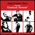 Le Freylekh Trio & Goulash System 