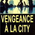 Vengeance à la city (takeover) - peter waine & mike walker
