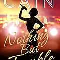 Nothing but trouble by matt cain (arc provided for an honest review)