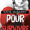 Pushing the limits - tome 4 : pour survivre > katie mcgarry
