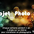 PROJET PHOTO 52 - 2me participation - thme TRANSPARENCE