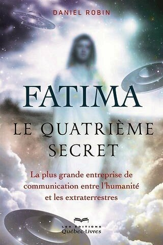 Quatrieme secret fatima daniel robin