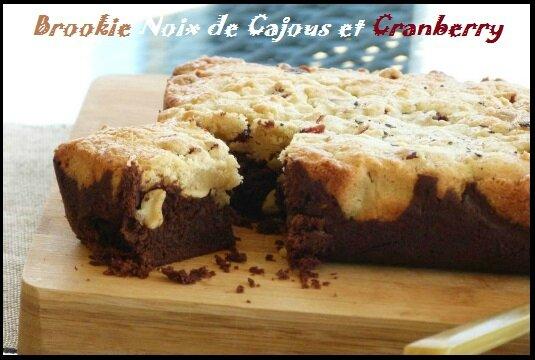 """ღ """" Miam """" BrOOkie aux Noix de Cajous et Cranberrys"""