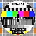 ON PARLE DE DISNEY/ET AUTRES.