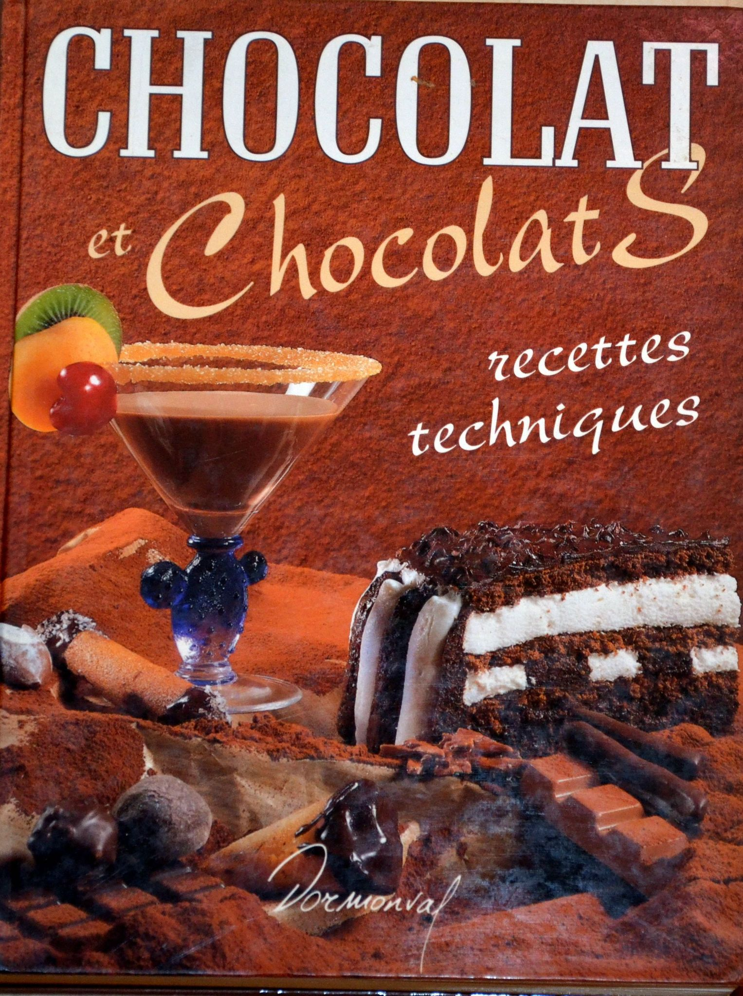 Chocolat et chocolats: recettes techniques