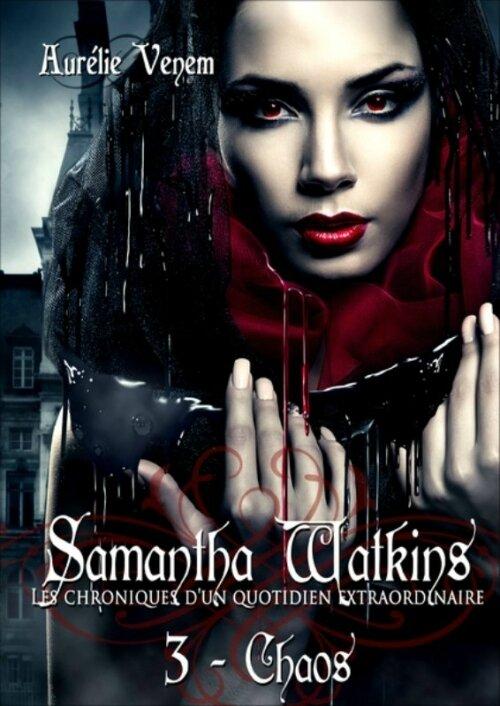 Samantha Watkins 3 - Chaos d'Aurélie Venem