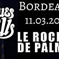 Blues pills (+ white miles + datcha mandala), bordeaux, le rocher de palmer, 2016.03.11