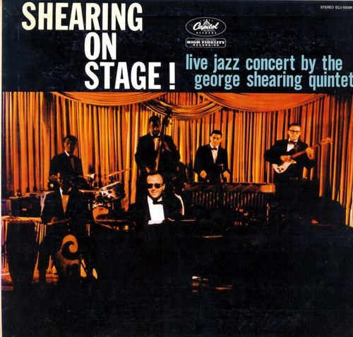 George Shearing Quintet - 1957 - Shearing on Stage (Capitol)
