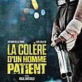 La colère d'un homme patient : un revenge movie stylé mais un peu frustrant