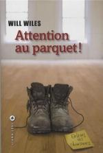 Attention au parquet ! Will Wiles Lectures de Liliba