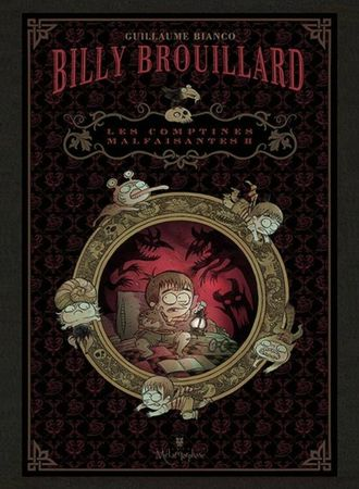 Billy Brouillard, Comptines Malfaisantes