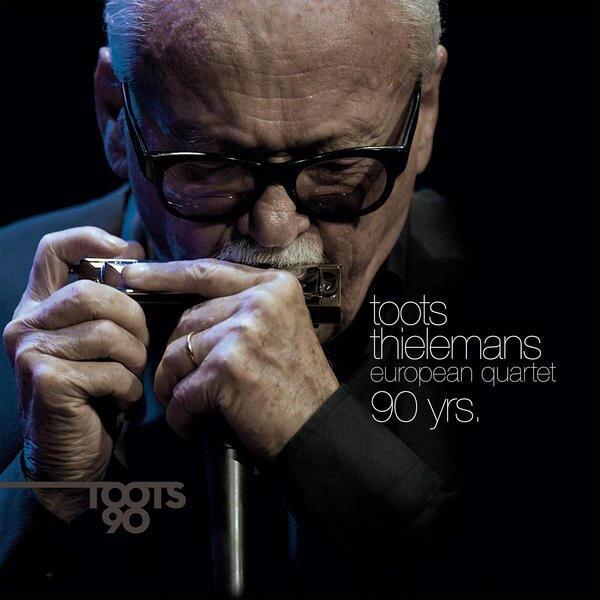 Toots Thielemans European Quartet - 2012 - 90 yrs (Chalenge Jazz)